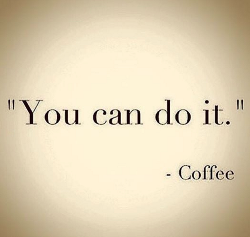 Coffee Encouragement
